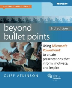 Beyond Bullet Points: Using Microsoft PowerPoint to Create Presentations that Inform, Motivate, and Inspire, 3/e (Paperback)-cover