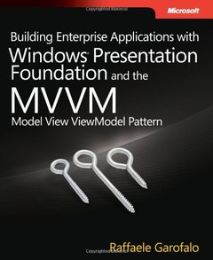 Building Enterprise Applications with Windows Presentation Foundation and the Model View ViewModel Pattern (Paperback)-cover
