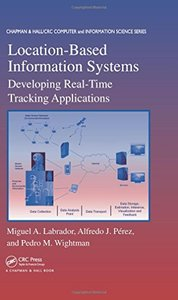 Location-Based Information Systems: Developing Real-Time Tracking Applications (Hardcover)-cover