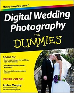 Digital Wedding Photography For Dummies (For Dummies (Computer/Tech))