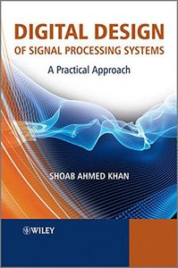 Digital Design of Signal Processing Systems: A Practical Approach (Hardcover)-cover