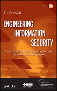 Engineering Information Security: The Application of Systems Engineering Concepts to Achieve Information Assurance (Hardcover)-cover