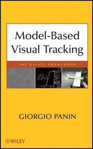 Model-based Visual Tracking: the OpenTL Framework (Hardcover)