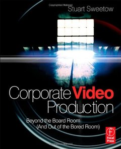 Corporate Video Production: Beyond the Board Room (Paperback)-cover