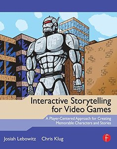 Interactive Storytelling for Video Games: A Player-Centered Approach to Creating Memorable Characters and Stories (Paperback)-cover
