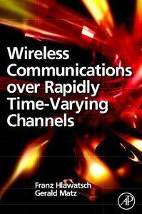 Wireless Communications Over Rapidly Time-Varying Channels (Hardcover)