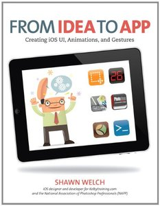 From Idea to App: Creating iOS UI, animations, and gestures (Paperback)-cover