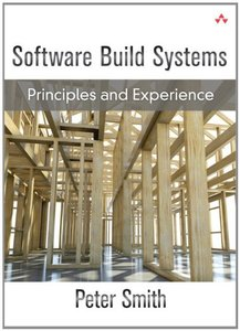 Software Build Systems: Principles and Experience (Hardcover)-cover