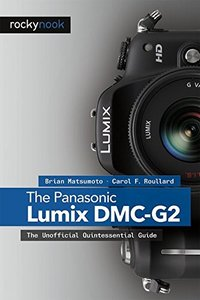 The Panasonic Lumix DMC-G2: The Unofficial Quintessential Guide (Paperback)