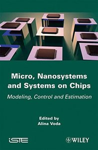 Micro, Nanosystems and Systems on Chips: Modeling, Control, and Estimation (Hardcover)