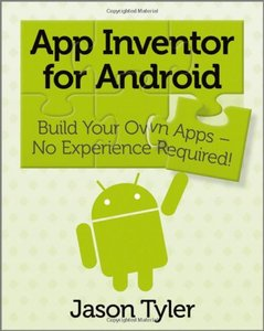 App Inventor for Android: Build Your Own Apps - No Experience Required! (Paperback)-cover