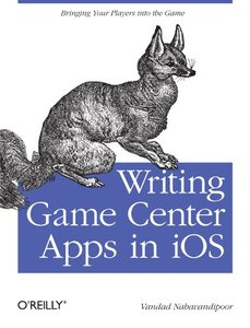 Writing Game Center Apps in iOS: Bringing Your Players Into the Game (Paperback)-cover