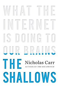 The Shallows: What the Internet Is Doing to Our Brains (Hardcover)-cover