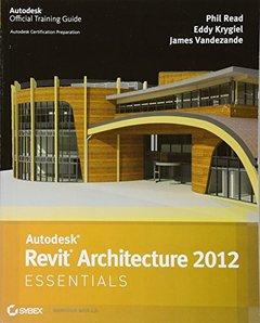 Autodesk Revit Architecture 2012 Essentials (Paperback)-cover