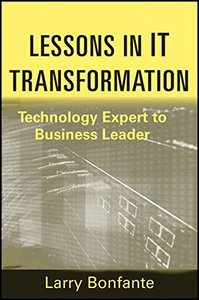 Lessons in IT Transformation: Technology Expert to Business Leader (Hardcover)-cover
