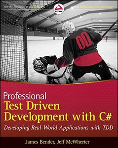 Professional Test Driven Development with C#: Developing Real World Applications with TDD (Paperback)-cover