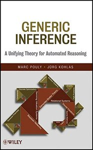 Generic Inference: A Unifying Theory for Automated Reasoning (Hardcover)