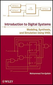 Introduction to Digital Systems: Modeling, Synthesis, and Simulation Using VHDL (Hardcover)