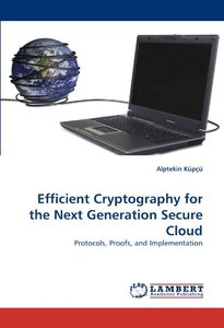 Efficient Cryptography for the Next Generation Secure Cloud: Protocols, Proofs, and Implementation (Paperback)