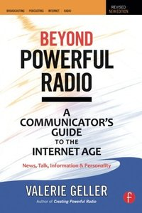 Beyond Powerful Radio, 2/e : A Communicator's Guide to the Internet Age (Paperback)-cover