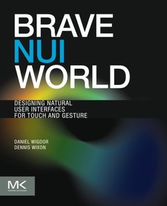 Brave NUI World: Designing Natural User Interfaces for Touch and Gesture (Paperback)-cover