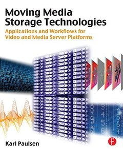Moving Media Storage Technologies: Applications & Workflows for Video and Media Server Platforms (Paperback)-cover