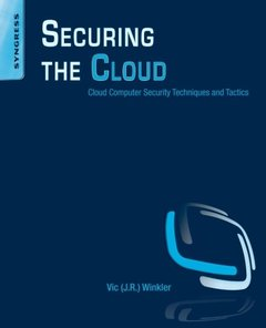 Securing the Cloud: Cloud Computer Security Techniques and Tactics (Paperback)-cover
