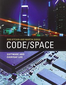 Code/Space: Software and Everyday Life (Hardcover)-cover
