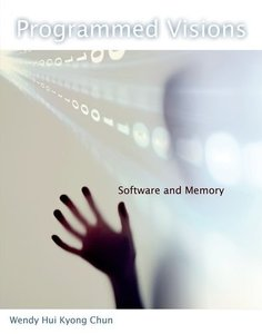 Programmed Visions: Software and Memory (Hardcover)-cover
