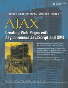 AJAX: Creating Web Pages with Asynchronous JavaScript and XML: Creating Web Pages with Asynchronous JavaScript and XML (Paperback)-cover