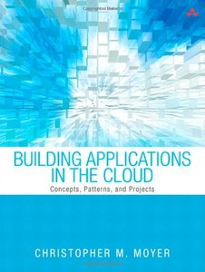 Building Applications in the Cloud: Concepts, Patterns, and Projects (Paperback)-cover
