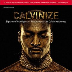 Calvinize: Signature Techniques of Photoshop Artist Calvin Hollywood (Paperback)-cover