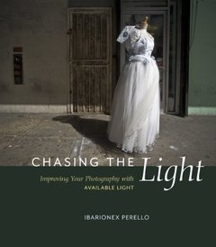 Chasing the Light: Improving Your Photography with Available Light (Paperback)-cover