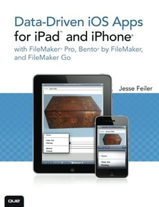 Data-driven iOS Apps for iPad and iPhone with FileMaker Pro, Bento by FileMaker, and FileMaker Go (Paperback_-cover