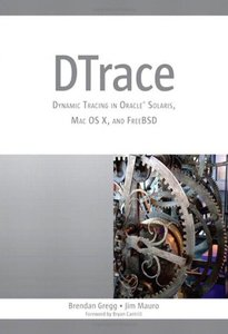 DTrace: Dynamic Tracing in Oracle Solaris, Mac OS X and FreeBSD (Paperback)-cover