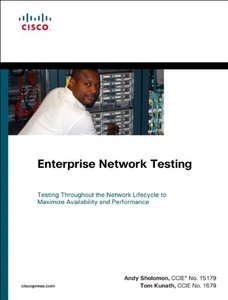 Enterprise Network Testing: Testing Throughout the Network Lifecycle to Maximize Availability and Performance (Hardcover)