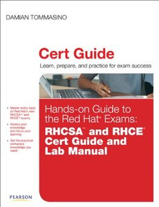 Hands-on Guide to the Red Hat Exams: RHCSA and RHCE Cert Guide and Lab Manual (Hardcover)
