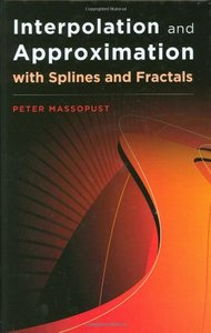 Interpolation and Approximation with Splines and Fractals (Hardcover)-cover
