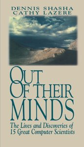 Out of their Minds: The Lives and Discoveries of 15 Great Computer Scientists (Paperback)-cover