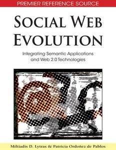 Social Web Evolution: Integrating Semantic Applications and Web 2.0 Technologies (Hardcover)