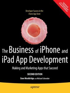 The Business of iPhone and iPad App Development: Making and Marketing Apps that Succeed, 2/e (Paperback)-cover