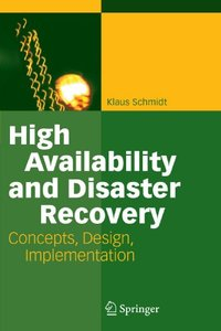 High Availability and Disaster Recovery: Concepts, Design, Implementation (Paperback)-cover