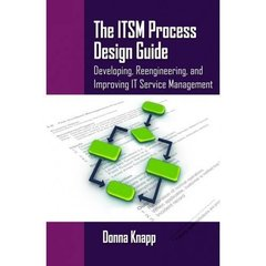 The ITSM Process Design Guide: Developing, Reengineering, and Improving IT Service Management (Paperback)-cover