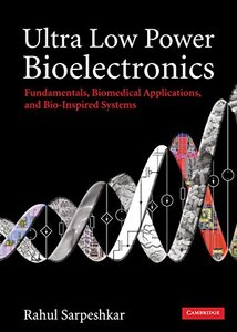 Ultra Low Power Bioelectronics: Fundamentals, Biomedical Applications, and Bio-Inspired Systems (Hardcover)-cover
