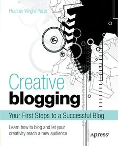 Creative Blogging: Your First Steps to a Successful Blog (Paperback)-cover