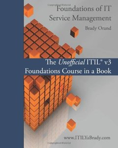 Foundations of IT Service Management: The Unofficial ITIL(r) v3 Foundations Course in a Book, 2/e (Paperback)-cover