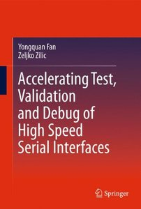 Accelerating Test, Validation and Debug of High Speed Serial Interfaces (Hardcover)-cover