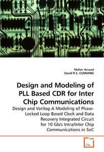 Design and Modeling of PLL Based CDR for Inter Chip Communications: Design and Verilog-A Modeling of Phase-Locked Loop Based Clock and Data Recovery ... Gb/s Intra/Inter Chip Communications in SoC (Pa-cover