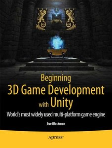 Beginning 3D Game Development with Unity: All-in-one, multi-platform game development (Paperback)-cover
