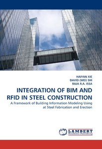 Integration of BIM and RFID in Steel Construction: A Framework of Building Information Modeling Using at Steel Fabrication and Erection (Paperback)-cover